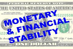 Monetary and Financial Stability concept. Render illustration of MONETARY & FINANCIAL STABILITY title on One Dollar bill as a background Royalty Free Stock Image