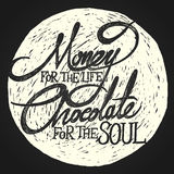 MONEY for life CHOCOLATE for soul on the moon. Hand drawn quotes on the moon background, MONEY for the life, CHOCOLATE for the soul royalty free illustration