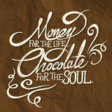 MONEY for the life, CHOCOLATE for soul - phrase royalty free illustration