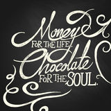 MONEY for life, CHOCOLATE for soul - phrase Royalty Free Stock Photography