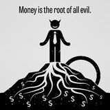 Money is the Root of all Evil. A motivational and inspirational poster representing the proverb sayings, Money is the Root of all Evil with simple human Stock Image