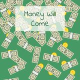 Money will come positive poster. Money will come poster with paper banknotes and golden coins in cartoon style. Financial success and positive motivation concept Royalty Free Stock Photo