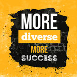 More diverse more success. Inspiring Motivation Quote about Variety. Vector Typography Concept On Grunge Background.  Stock Photos