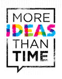 More Ideas Than Time. Creative Motivation Quote. Vector Typography Poster Concept Inside Speech Bubble Frame Stock Photo