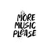 More Music Please Inspirational Lettering. Royalty Free Stock Photo