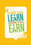 The More You Learn The More You Earn. Inspiring Creative Motivation Quote. Vector Typography Poster Concept. Design With Book Icon Stock Image