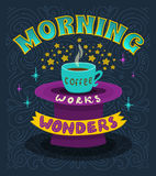 Morning coffee works wonders. Hand lettering poster. Stock Image