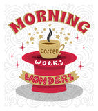 Morning coffee works wonders. Motivational phrase of coffee in the morning. Hand lettering poster. Stock Photography