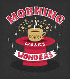 Morning coffee works wonders. Motivational phrase of coffee in the morning. Hand lettering poster. Royalty Free Stock Photography