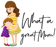 Mother and daughter with phrase what a great mom. Illustration royalty free illustration