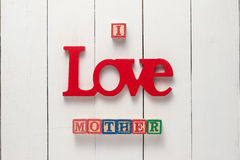 Mothers Day Concept - I LOVE MOTHER Stock Images