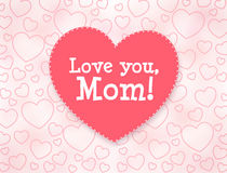 Mother's day greeting card. Love you, Mom. Love you, Mom. Mother's day greeting card with hearts Stock Illustration