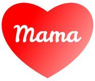 Mother`s Day - Mama Heart Red. Motivational colorful text isolated on white background vector illustration
