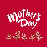 Mother`s day postcard. Holiday lettering. Ink illustration. Modern brush calligraphy. Isolated on red background. Happy Mother`s day postcard. Holiday lettering Stock Images