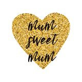Mothers Day vector greeting card. Golden heart cuteText Mum sweet mum. Mothers Day vector greeting card. Gold heart. Text Mum Sweet Mum. Modern romantic Stock Photography