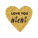 Mothers Day vector greeting card. Golden heart. Text love you mom stock illustration
