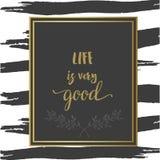 Motieveninspiratieaffiche Het leven is zeer goed Grijze en gouden penseelstreek Royalty-vrije Stock Afbeeldingen