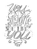Motivating lettering  illustration about self-confidence and your place in life. Black and white, hand drawn, perfect for t-. Shirt template or any print design Stock Image