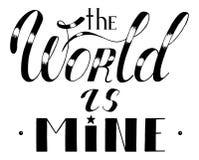 Motivating phrase the world is mine isolated on white background stock illustration