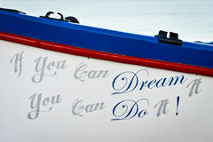 Motivating Quotes Design on the boat, Portugal. `If You Can Dream It You Can Do It ` quotes on the boat, Portugal royalty free stock photos