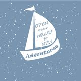 Motivation banner Open your heart to new adventures, white ship on blue background Stock Photography