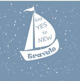 Motivation banner Say yes to new travels, white ship on blue background. Vector illustration Royalty Free Stock Image