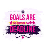 Motivation Business Quote Goals are dreams with deadline. Poster. Design Concept Royalty Free Stock Photo