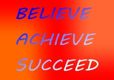 Motivation and colorful design quote Believe Achieve and Succeed vector illustration