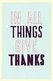 Motivation poster. In all things give thanks Royalty Free Stock Images