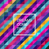 Motivation poster. Dreams come true Abstract background royalty free stock photography