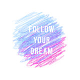 Motivation poster. Follow your dreamt Abstract background stock illustration