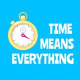 Motivation poster with golden stopwatch. Time means everything. Motivation poster with golden stopwatch on bright blue background. Time means everything. Concept stock illustration