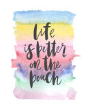 Motivation poster. Life is better on the beach Abstract background Stock Photo