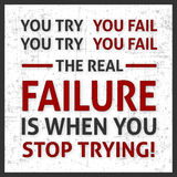 Motivation Poster. You Try , You Fail. But the Real Failure is when you stop Trying. Poster for your Mind Stock Photos