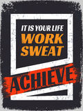 Motivation Poster For Your Life. Work, Sweat Achieve.It is your life Target,You should Work Hard For that Royalty Free Stock Images