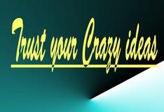 Motivation und buntes Entwurfszitat glauben an Ihre verrückte Idee stock abbildung