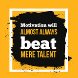 Motivation will always beat mere talent. Simple trendy design. Modern typography background for poster. Royalty Free Stock Photo