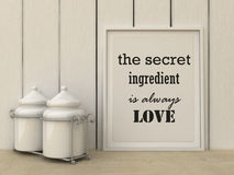 Motivation words the Secret ingredient is always love. Happiness, family, home, cooking concept Royalty Free Stock Photo