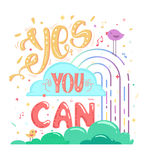 Motivation yes you can, colorful poster Stock Photo