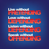 Motivational Background. Live without pretending, love without depending, listen without defending, speak without offending. Motivational background Stock Photography