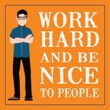 Motivational citationstecken Arbete hårt och är trevligt till folk Arkivfoto