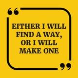 Motivational citationstecken Endera jag ska finna en väg, eller jag ska göra en Arkivfoto