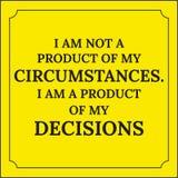 Motivational citationstecken Jag är inte en produkt av mina omständigheter Arkivfoto