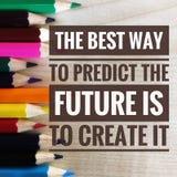 Motivational citationstecken på den bästa vägen att förutsäga framtiden är att skapa den royaltyfri fotografi