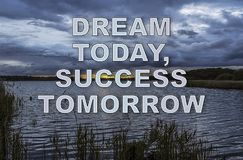 Motivational image of `Dream Today, Success Tomorrow` Royalty Free Stock Image