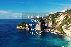 The best view comes after the hardest climb life quote. Motivational and inspirational quotes - The best view comes after the hardest climb stock image
