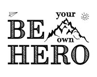 Motivational lettering. Be your own hero. Vector. Stock Photography