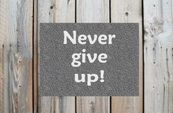 Motivational message Never give up Stock Photography