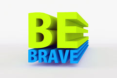 Motivational messages - be brave in green and blue color Royalty Free Stock Photo