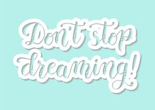 Motivational phrase Don`t stop dreaming on light blue background in paper cut style. Modern calligraphy of motivational phrase Don`t stop dreaming on light blue Royalty Free Stock Photography